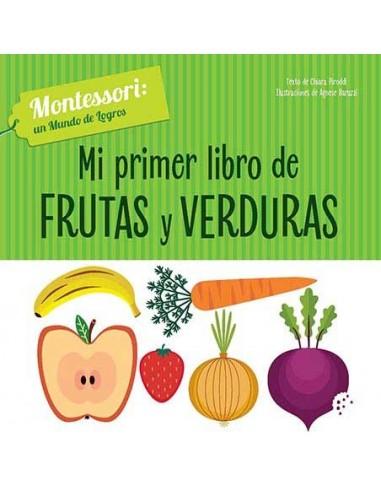 Mi primer libro de frutas y verduras,...